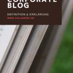 Corporate Blog - was ist das?